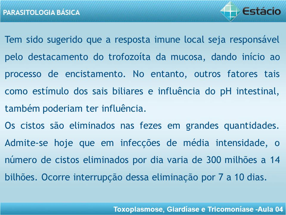Toxoplasmose, Giardíase e Tricomoníase -Aula 04 PARASITOLOGIA BÁSICA CICLO BIOLÓGICO Giardia lamblia