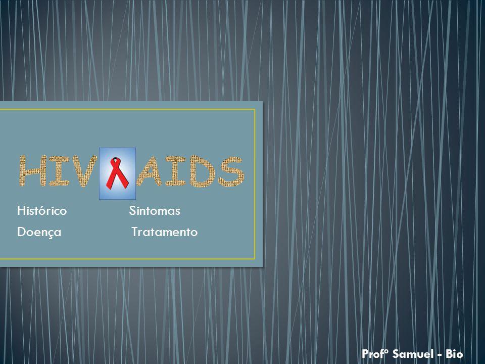 Histórico Sintomas Doença Tratamento Profº Samuel - Bio