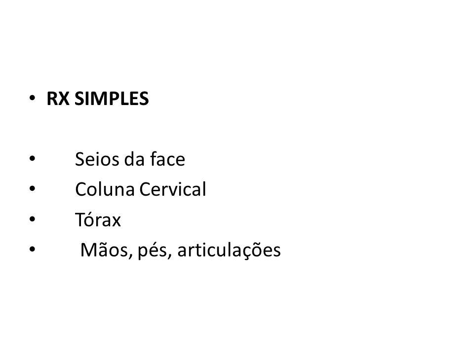 RX SIMPLES Seios da face Coluna Cervical Tórax Mãos, pés, articulações