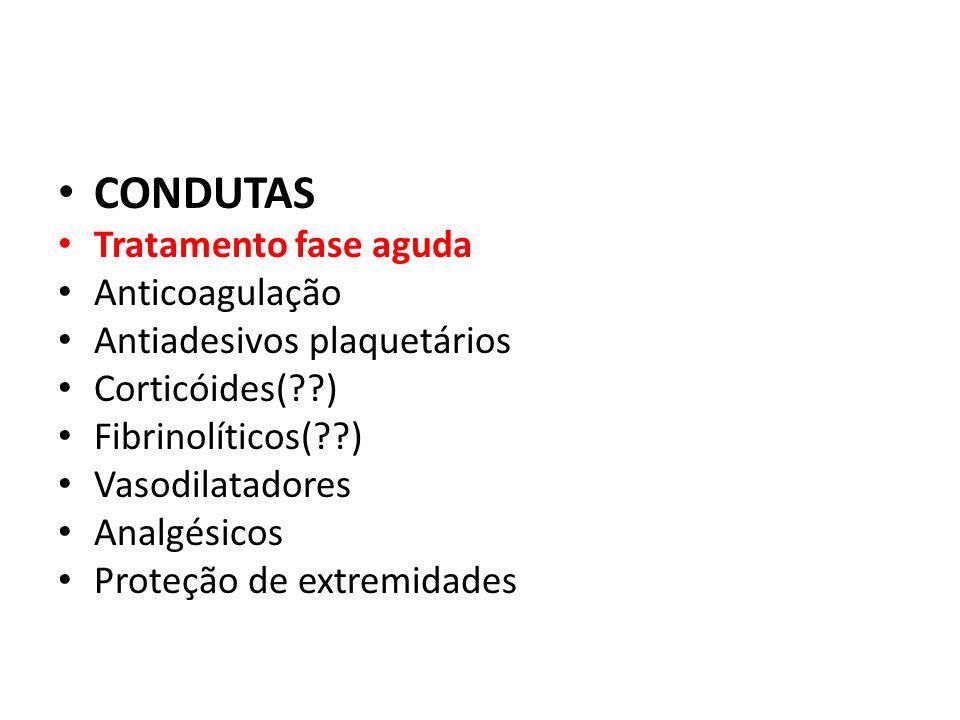 CONDUTAS Tratamento fase aguda Anticoagulação Antiadesivos plaquetários Corticóides(??) Fibrinolíticos(??) Vasodilatadores Analgésicos Proteção de ext