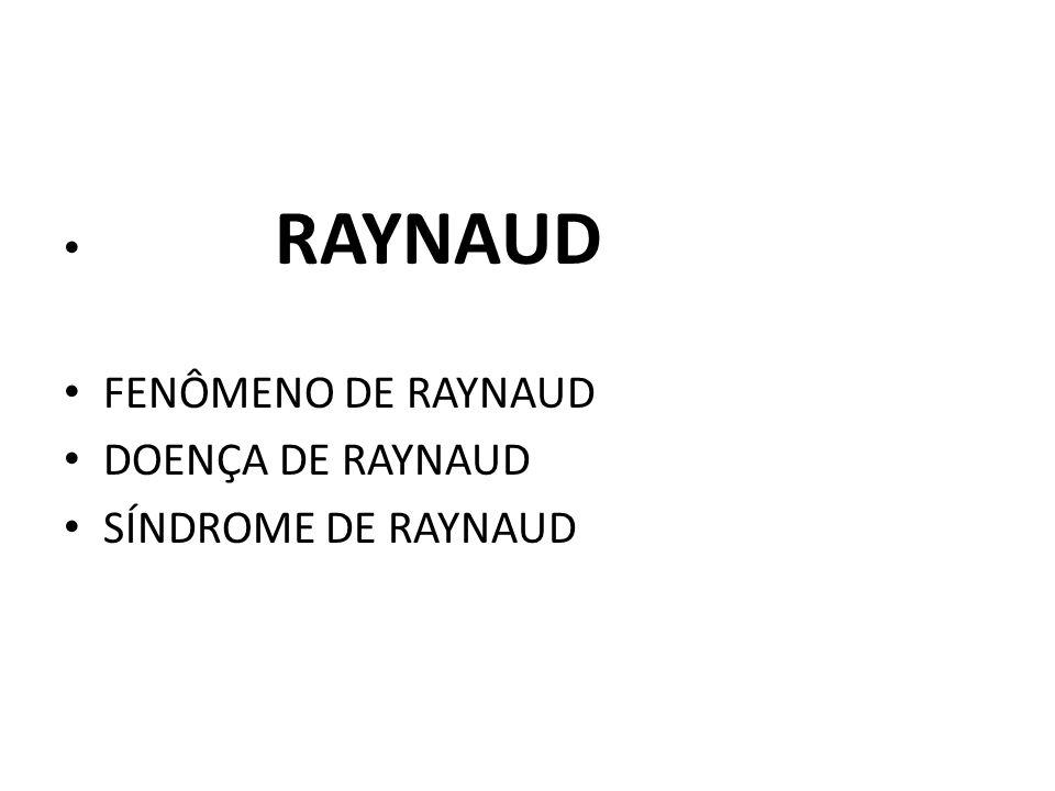 RAYNAUD FENÔMENO DE RAYNAUD DOENÇA DE RAYNAUD SÍNDROME DE RAYNAUD