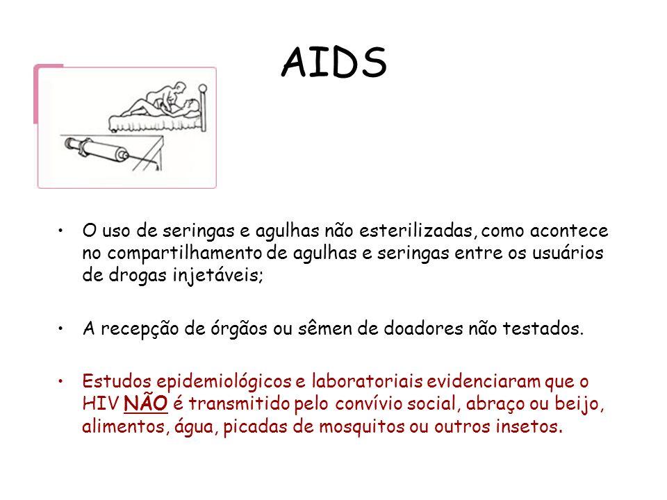 AIDS O uso de seringas e agulhas não esterilizadas, como acontece no compartilhamento de agulhas e seringas entre os usuários de drogas injetáveis; A