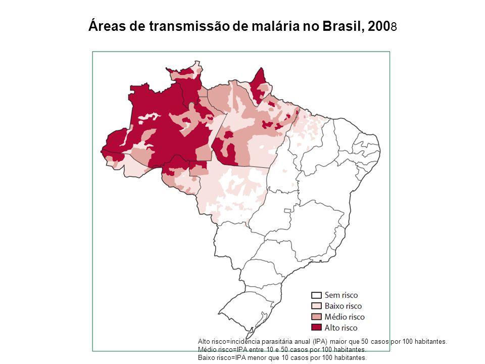 Áreas de transmissão de malária no Brasil, 200 8 Alto risco=incidência parasitária anual (IPA) maior que 50 casos por 100 habitantes. Médio risco=IPA