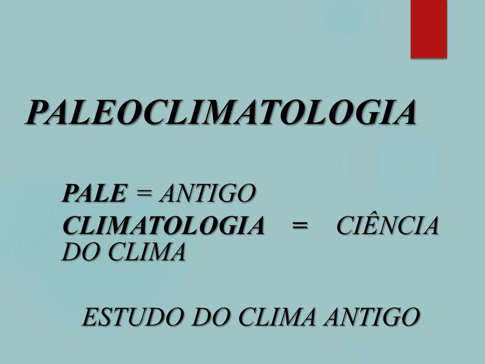 Porquê é que estudamos o Clima Antigo.