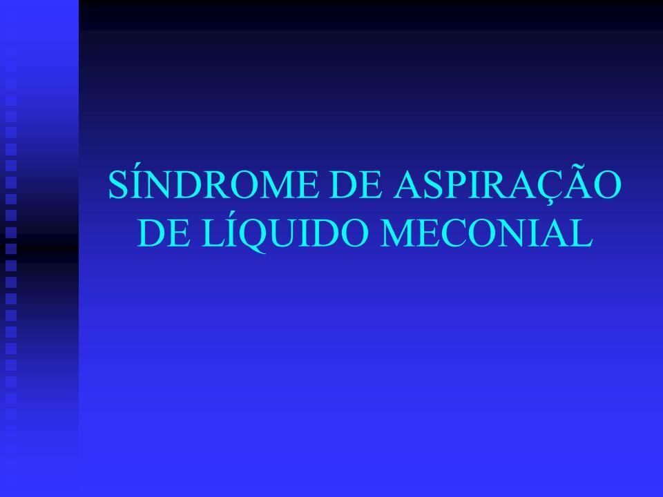 SÍNDROME DE ASPIRAÇÃO DE LÍQUIDO MECONIAL