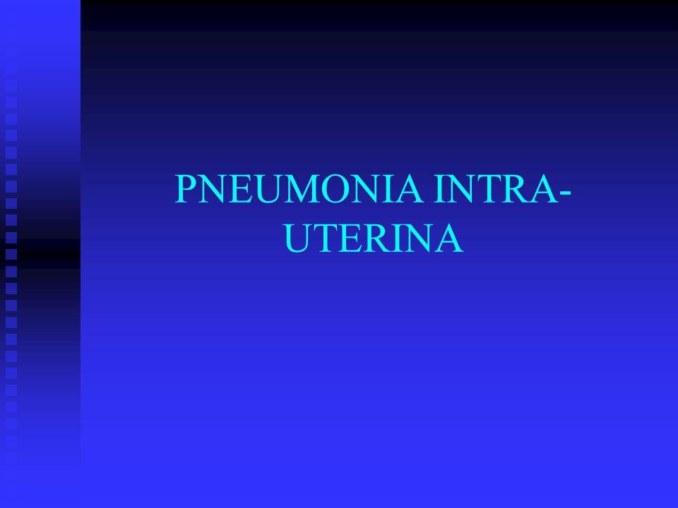 PNEUMONIA INTRA- UTERINA