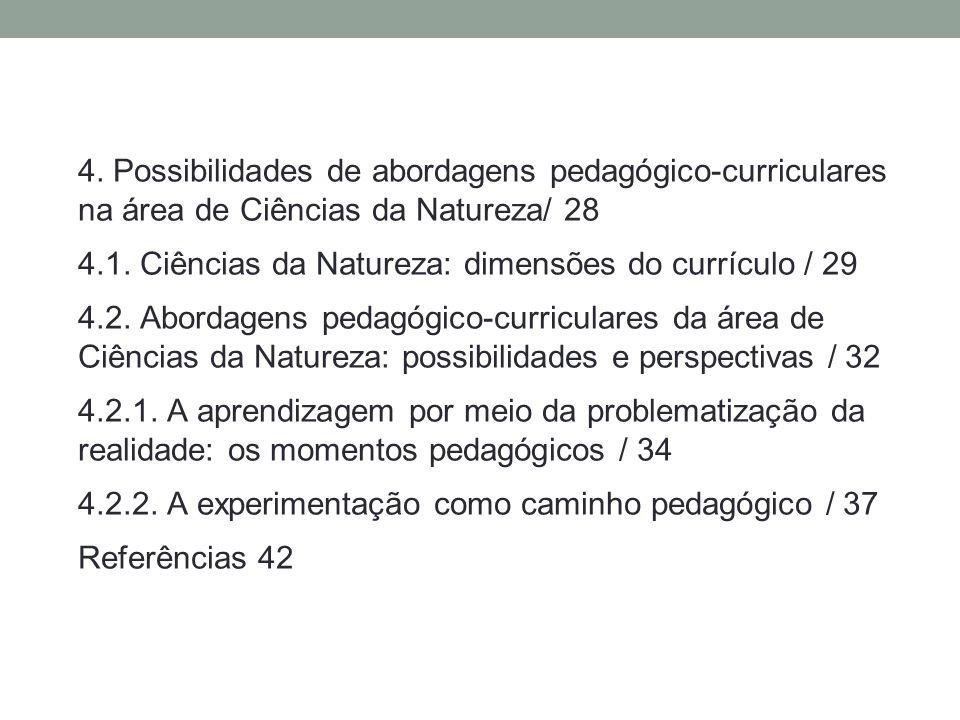 4. Possibilidades de abordagens pedagógico-curriculares na área de Ciências da Natureza/ 28 4.1. Ciências da Natureza: dimensões do currículo / 29 4.2