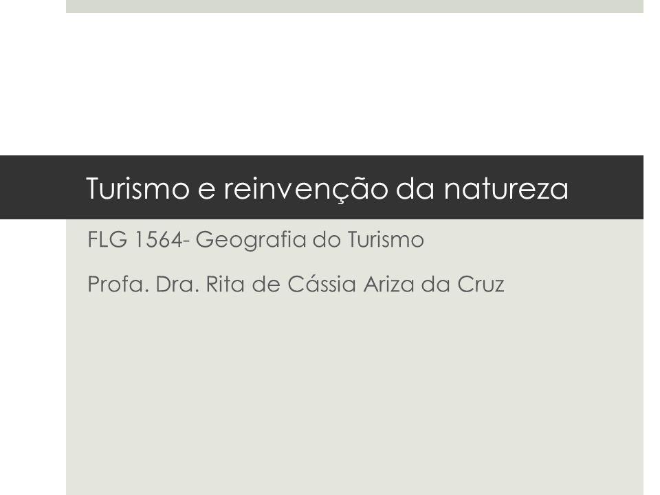 Turismo e reinvenção da natureza FLG 1564- Geografia do Turismo Profa.