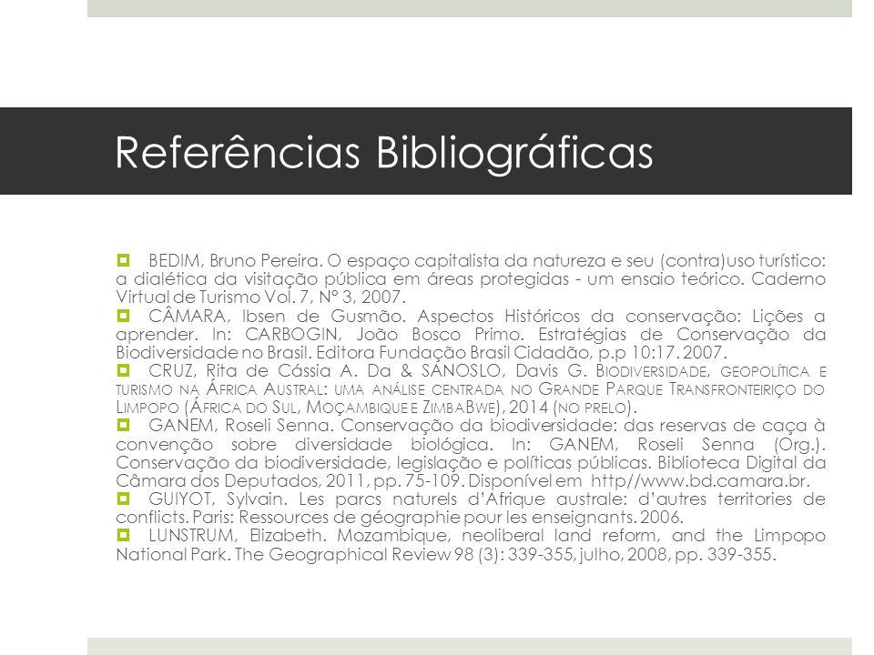 Referências Bibliográficas  BEDIM, Bruno Pereira. O espaço capitalista da natureza e seu (contra)uso turístico: a dialética da visitação pública em á
