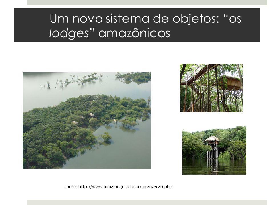 """Um novo sistema de objetos: """"os lodges"""" amazônicos Fonte: http://www.jumalodge.com.br/localizacao.php"""