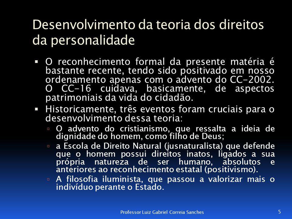 Desenvolvimento da teoria dos direitos da personalidade  O reconhecimento formal da presente matéria é bastante recente, tendo sido positivado em nos