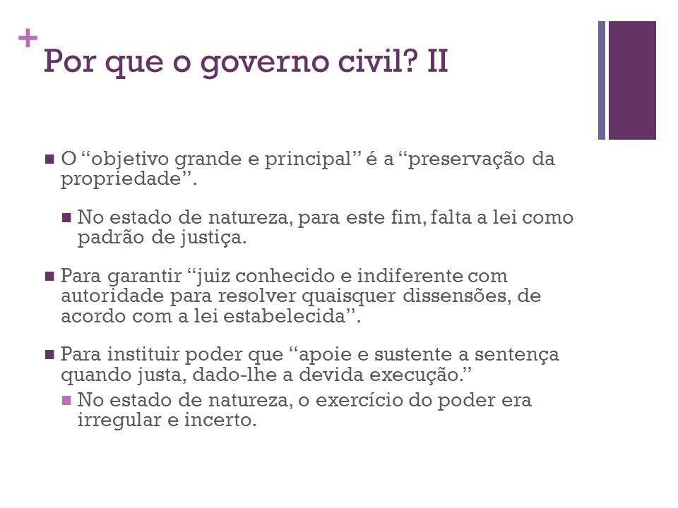 + Por que o governo civil. II O objetivo grande e principal é a preservação da propriedade .