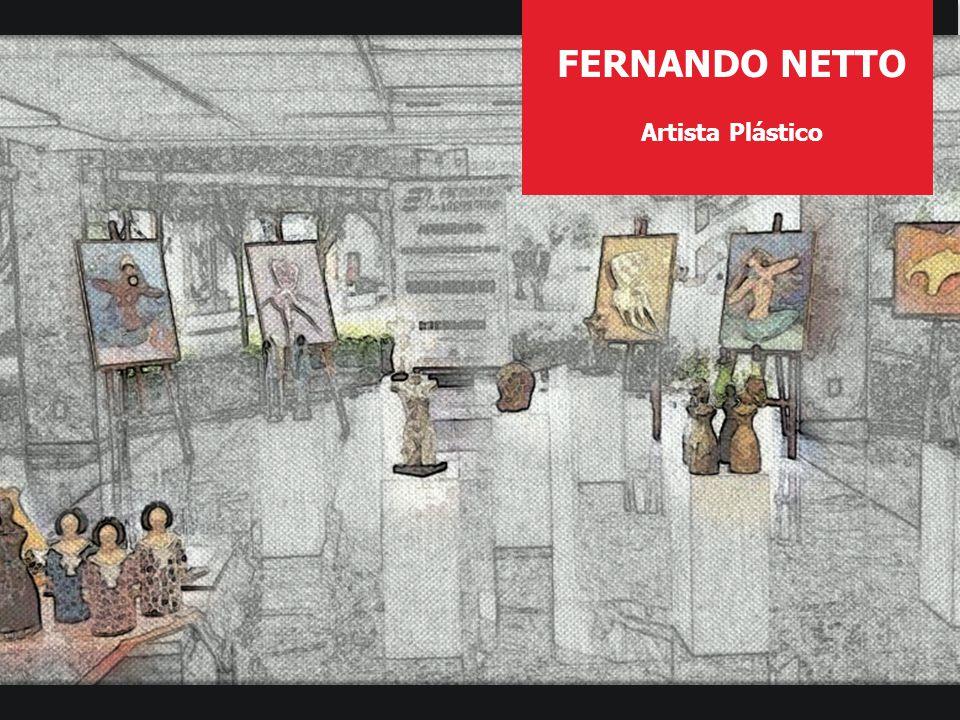 FERNANDO NETTO Artista Plástico