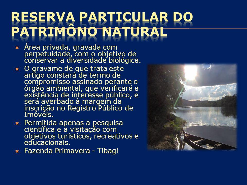  Área privada, gravada com perpetuidade, com o objetivo de conservar a diversidade biológica.  O gravame de que trata este artigo constará de termo