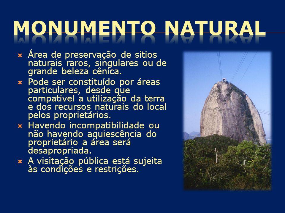  Área de preservação de sítios naturais raros, singulares ou de grande beleza cênica.  Pode ser constituído por áreas particulares, desde que compat