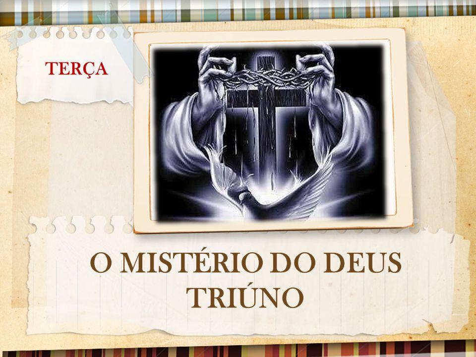 TERÇA O MISTÉRIO DO DEUS TRIÚNO