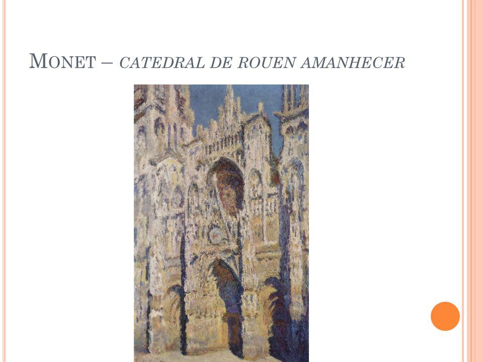 M ONET – CATEDRAL DE ROUEN AMANHECER