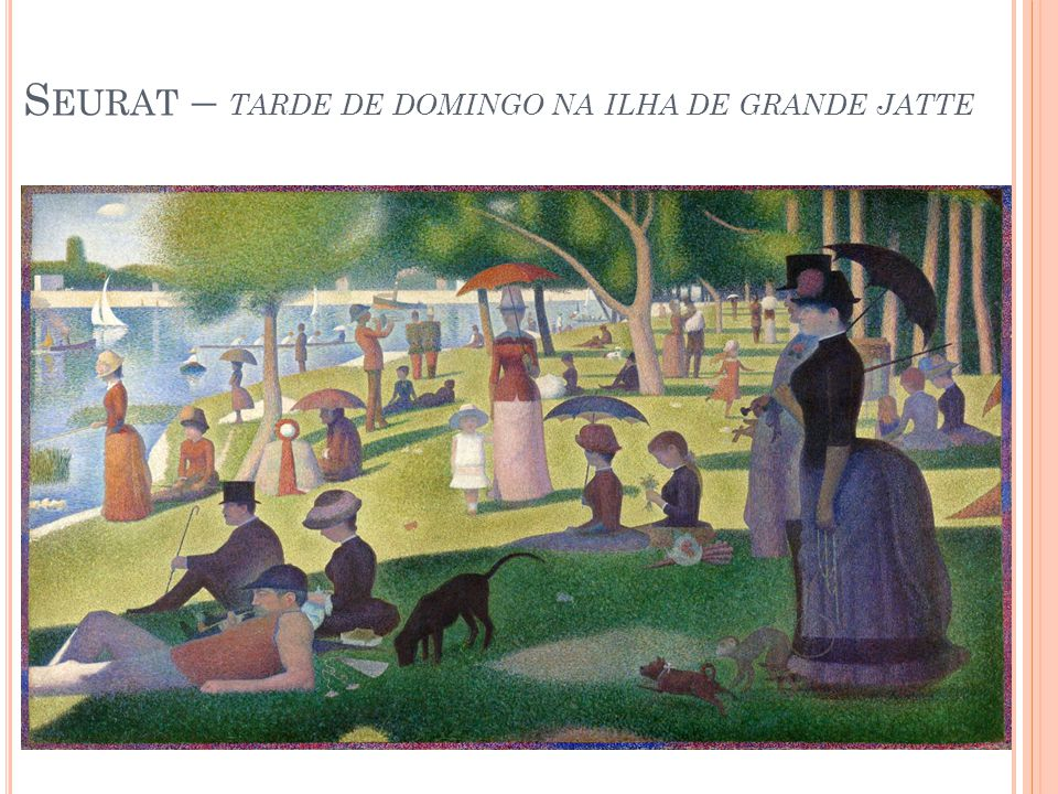 S EURAT – TARDE DE DOMINGO NA ILHA DE GRANDE JATTE