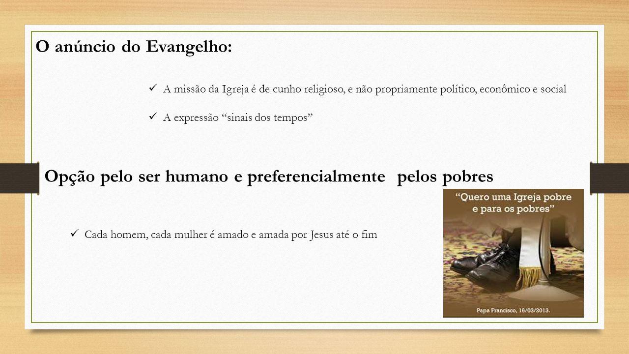 """O anúncio do Evangelho: A missão da Igreja é de cunho religioso, e não propriamente político, econômico e social A expressão """"sinais dos tempos"""" Opção"""