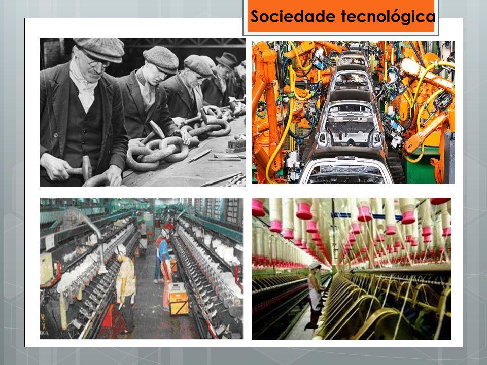 O homem em sua evolução social foi aperfeiçoando ferramentas e utensílios e criando culturas Sociedade tecnológica