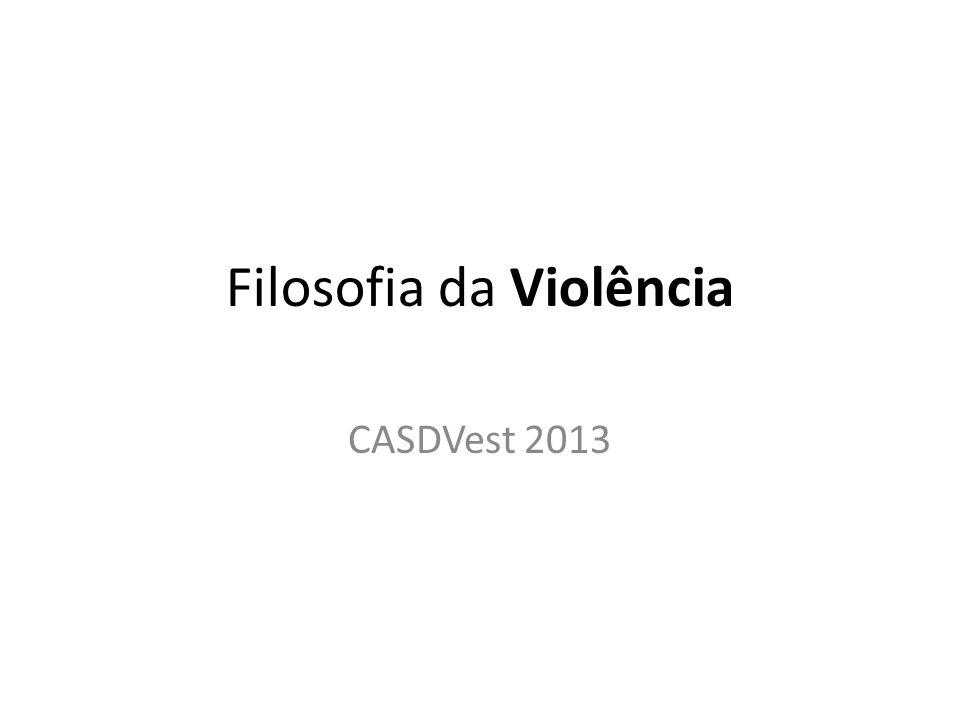 Filosofia da Violência CASDVest 2013