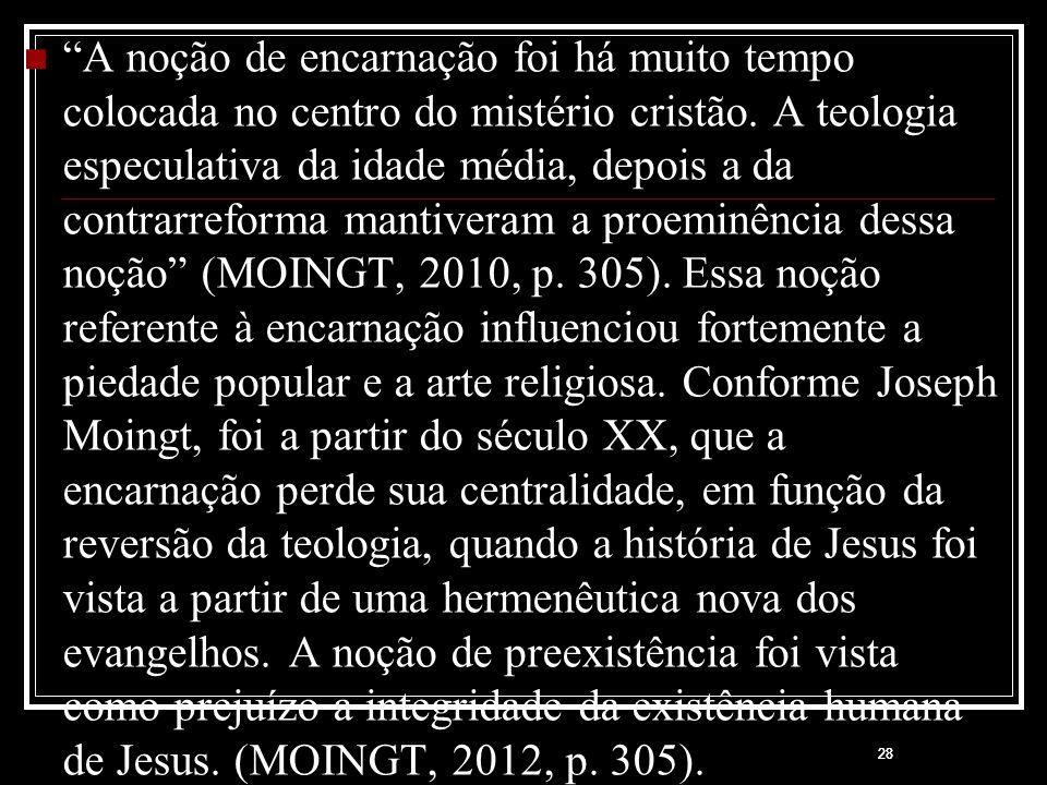 """28 """"A noção de encarnação foi há muito tempo colocada no centro do mistério cristão. A teologia especulativa da idade média, depois a da contrarreform"""