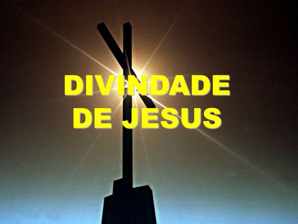 DIVINDADE DE JESUS