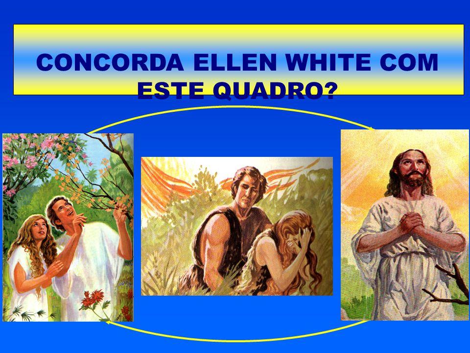 CONCORDA ELLEN WHITE COM ESTE QUADRO?