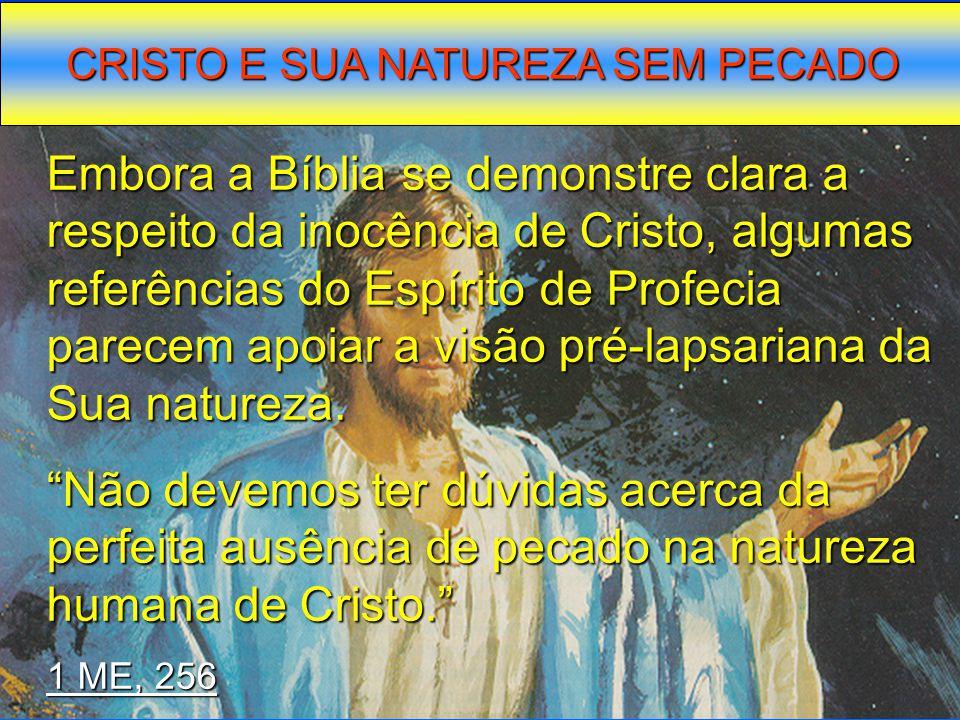 Embora a Bíblia se demonstre clara a respeito da inocência de Cristo, algumas referências do Espírito de Profecia parecem apoiar a visão pré-lapsarian