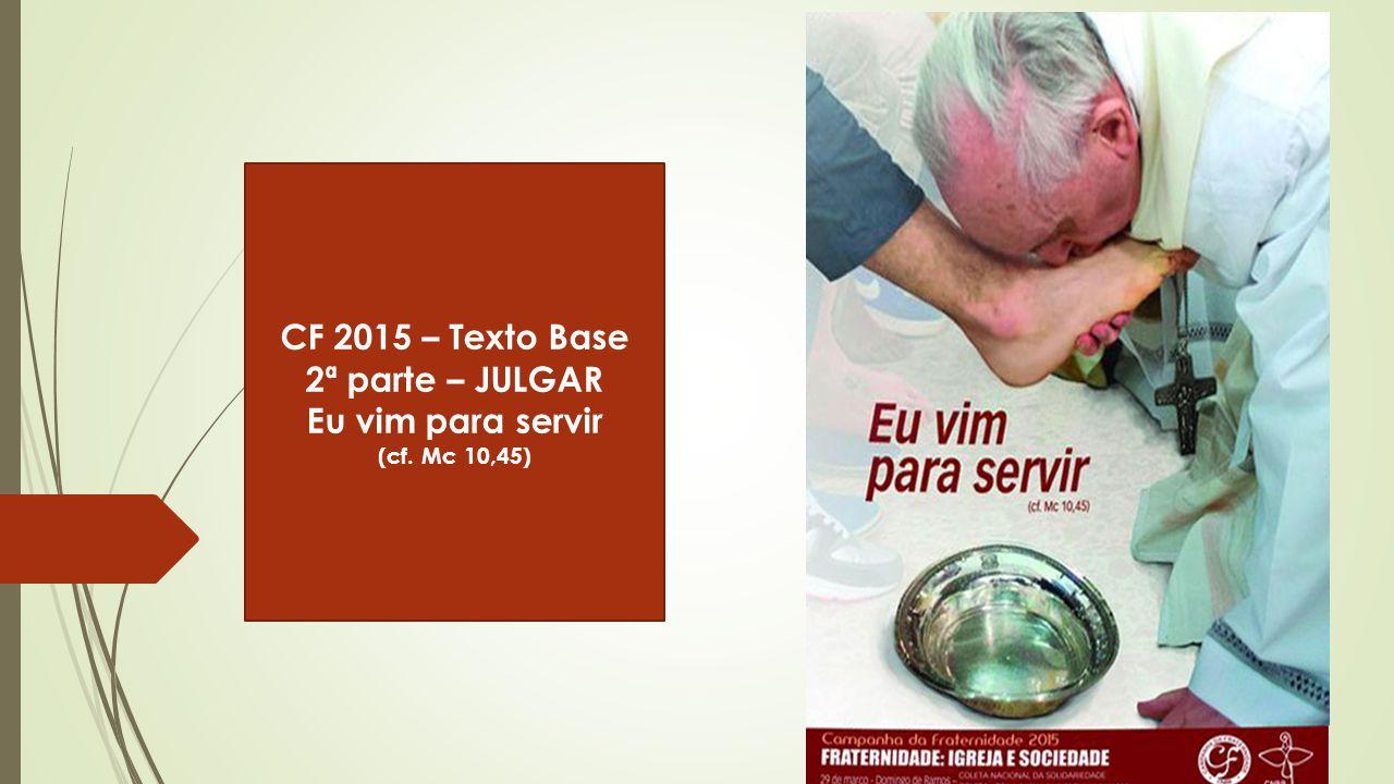 CF 2015 – Texto Base 2ª parte – JULGAR Eu vim para servir (cf. Mc 10,45)