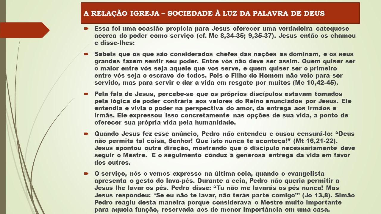  Essa foi uma ocasião propícia para Jesus oferecer uma verdadeira catequese acerca do poder como serviço (cf.