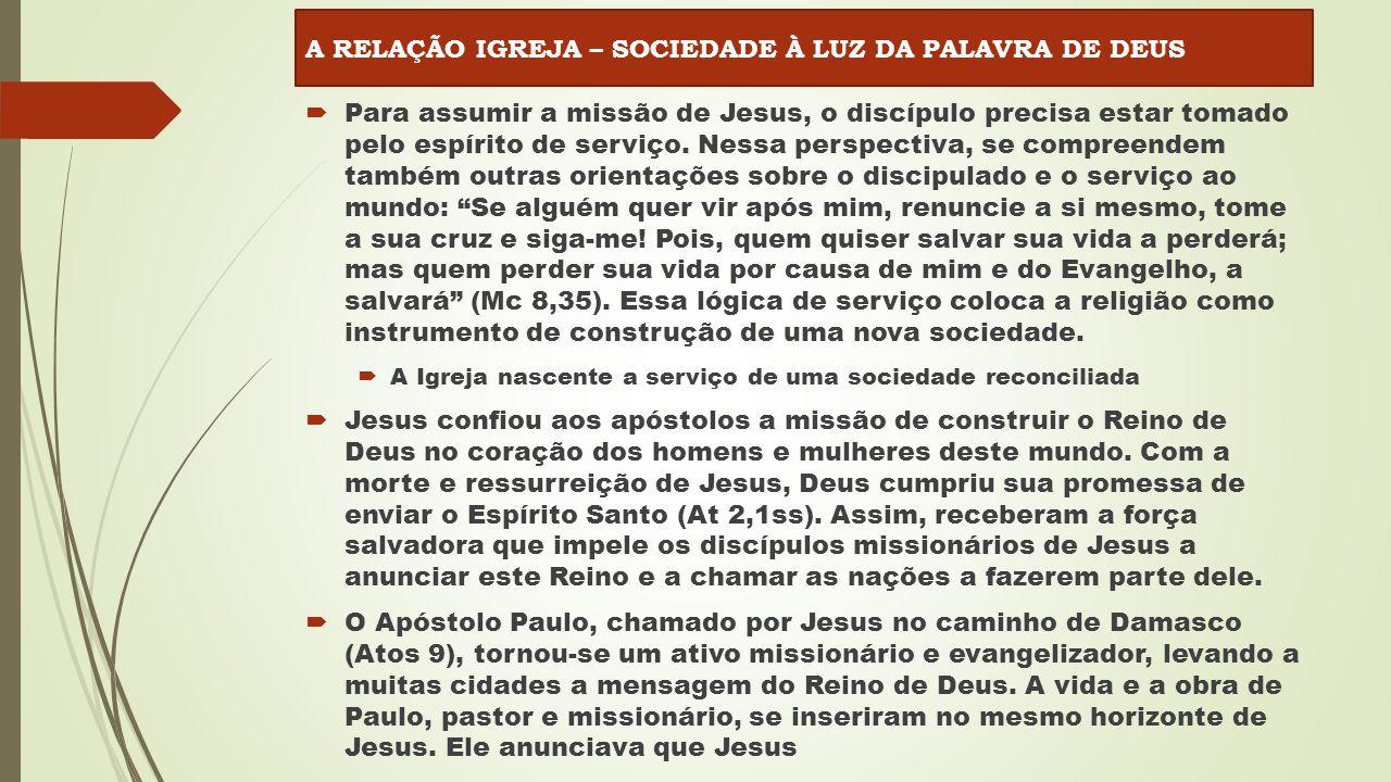  Para assumir a missão de Jesus, o discípulo precisa estar tomado pelo espírito de serviço.