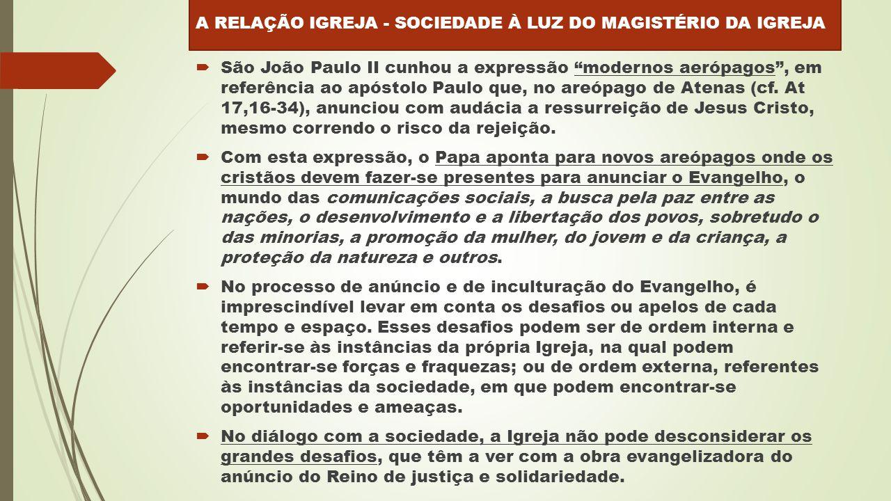  São João Paulo II cunhou a expressão modernos aerópagos , em referência ao apóstolo Paulo que, no areópago de Atenas (cf.