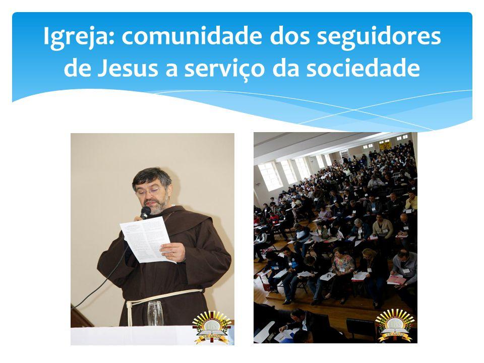 Igreja: comunidade dos seguidores de Jesus a serviço da sociedade