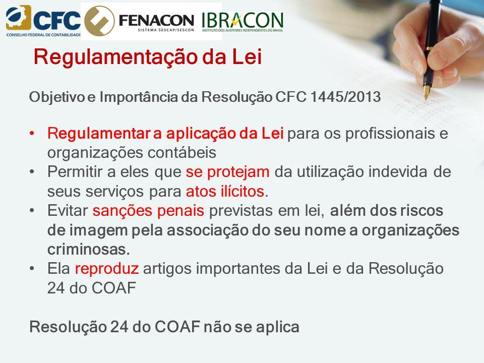 Regulamentação da Lei Objetivo e Importância da Resolução CFC 1445/2013 Regulamentar a aplicação da Lei para os profissionais e organizações contábeis