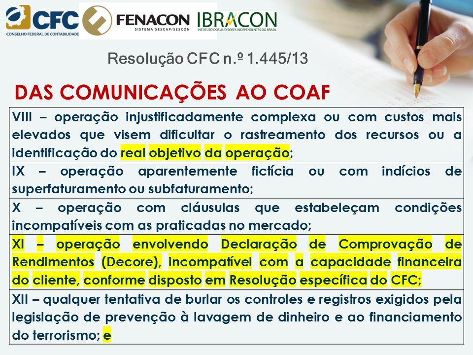 Resolução CFC n.º 1.445/13 DAS COMUNICAÇÕES AO COAF VIII – operação injustificadamente complexa ou com custos mais elevados que visem dificultar o ras