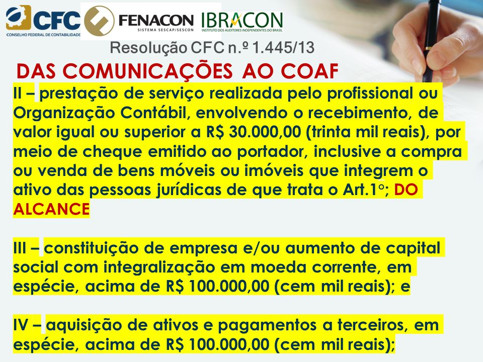 Resolução CFC n.º 1.445/13 DAS COMUNICAÇÕES AO COAF II – prestação de serviço realizada pelo profissional ou Organização Contábil, envolvendo o recebi