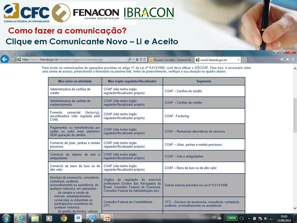 Como fazer a comunicação? Clique em Comunicante Novo – Li e Aceito