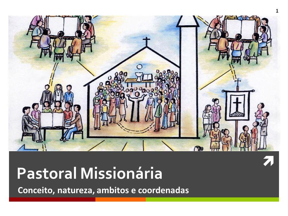 Conceito de pastoral missionária  Pastoral e missão são termos e conceitos que se desenvolveram em contextos diferentes.