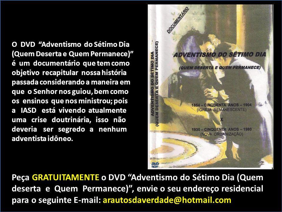 """O DVD """"Adventismo do Sétimo Dia (Quem Deserta e Quem Permanece)"""" é um documentário que tem como objetivo recapitular nossa história passada consideran"""