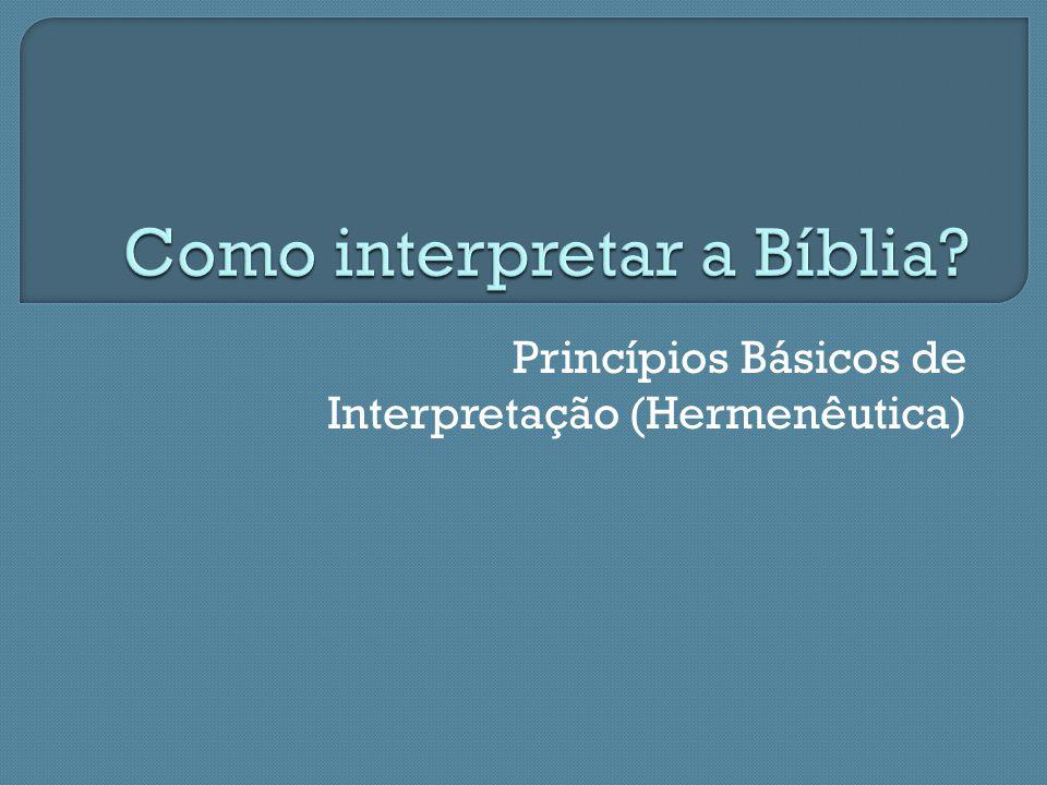 Princípios Básicos de Interpretação (Hermenêutica)