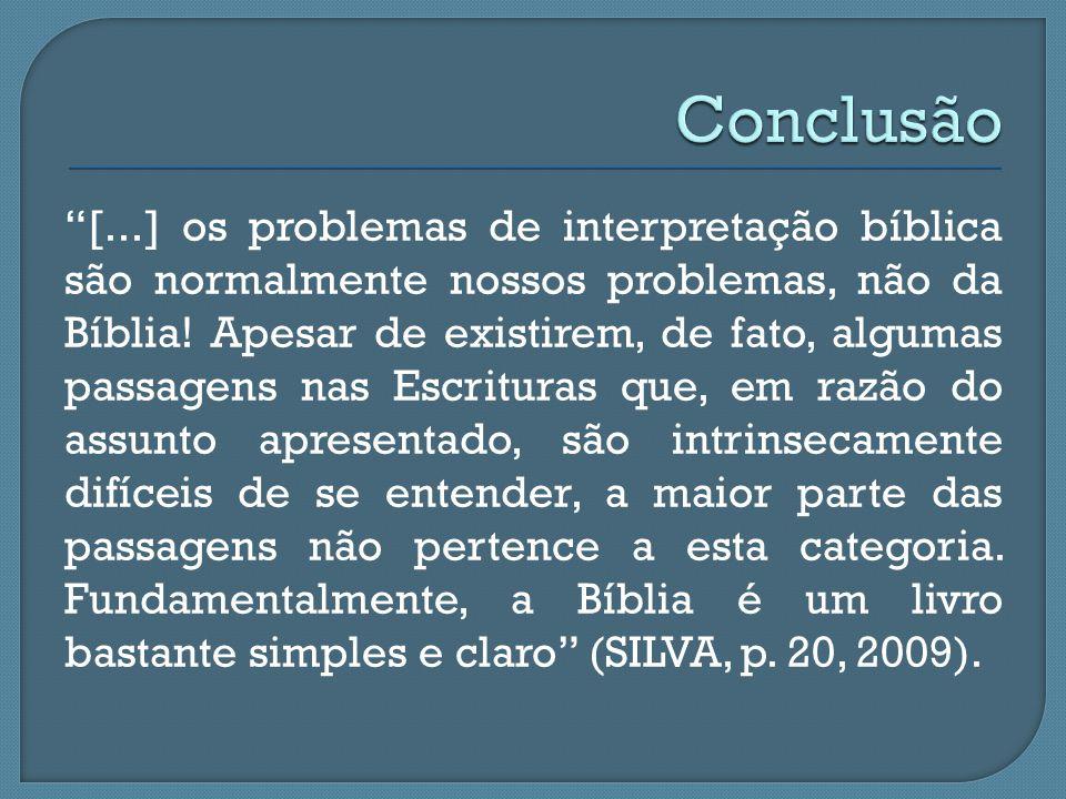 """""""[...] os problemas de interpretação bíblica são normalmente nossos problemas, não da Bíblia! Apesar de existirem, de fato, algumas passagens nas Escr"""