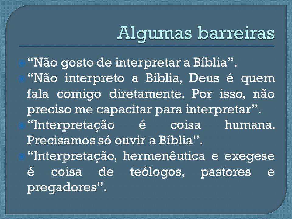 """ """"Não gosto de interpretar a Bíblia"""".  """"Não interpreto a Bíblia, Deus é quem fala comigo diretamente. Por isso, não preciso me capacitar para interp"""