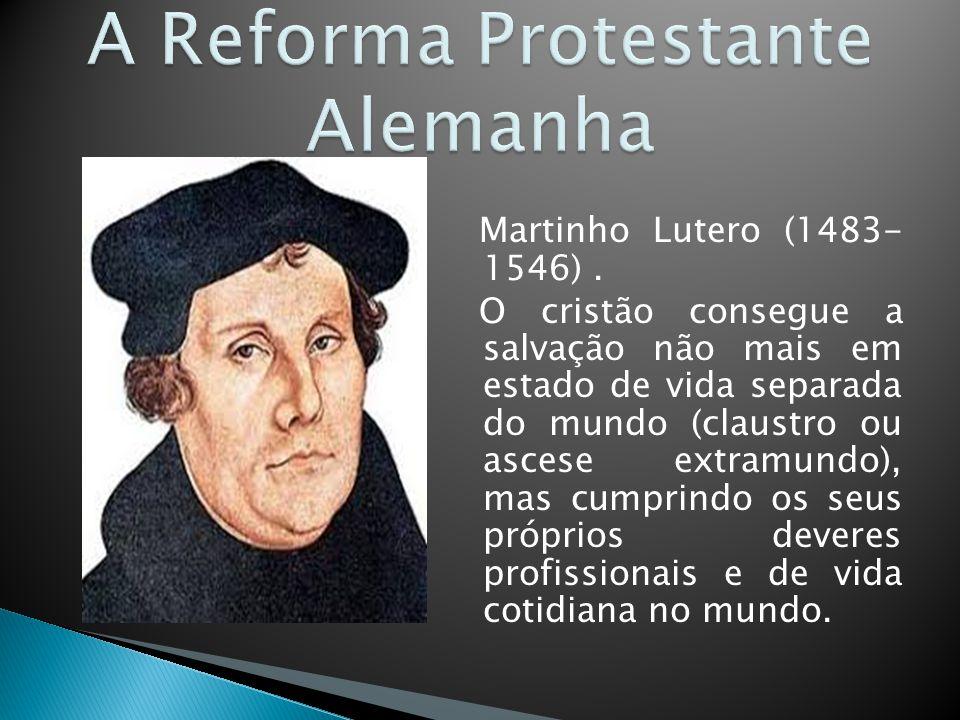 Martinho Lutero (1483- 1546).