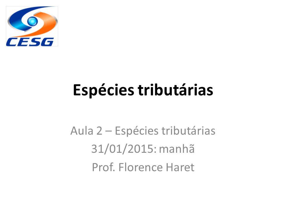 Espécies tributárias Aula 2 – Espécies tributárias 31/01/2015: manhã Prof. Florence Haret