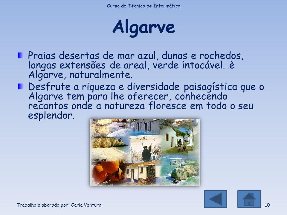 Algarve Praias desertas de mar azul, dunas e rochedos, longas extensões de areal, verde intocável…è Algarve, naturalmente. Desfrute a riqueza e divers