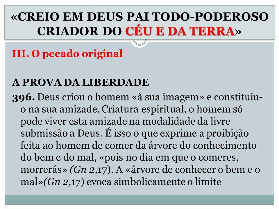 III.O pecado original A PROVA DA LIBERDADE 396.