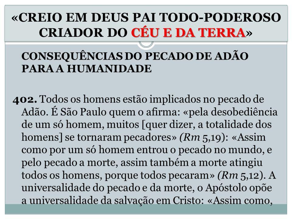 CONSEQUÊNCIAS DO PECADO DE ADÃO PARA A HUMANIDADE 402.