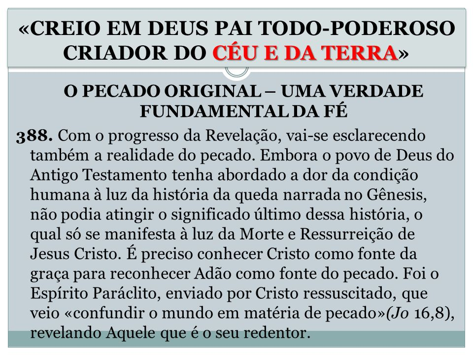 O PECADO ORIGINAL – UMA VERDADE FUNDAMENTAL DA FÉ 388.