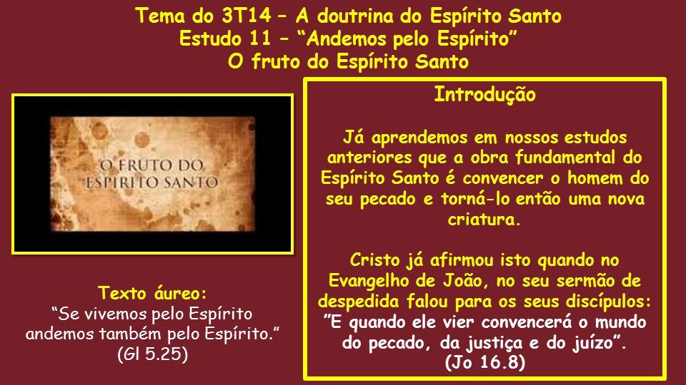 Introdução Já aprendemos em nossos estudos anteriores que a obra fundamental do Espírito Santo é convencer o homem do seu pecado e torná-lo então uma